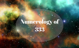 333 Meaning - An In-Depth Guide to the Numerology of 333!